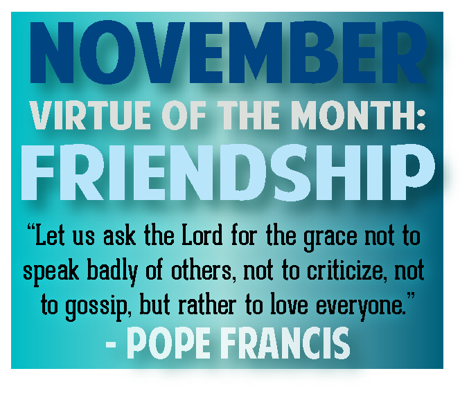 November Virtue of the Month is Friendship - Challenge